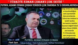 EDNAN ÇOBAN ÇOK YAKINDA TV 5 EKRANLARINDA