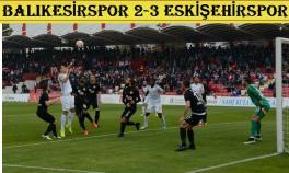 Balıkesirspor-Eskişehirspor: 2-3