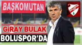 Baş Komutan Giray Bulak Boluspor'da