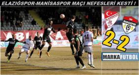 Elazığspor-Manisaspor: 2-2