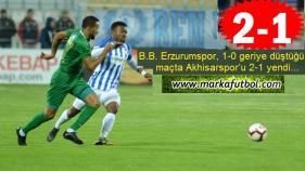 Erzurumspor şeytanın bacağını Akhisar maçında kırdı: 2-1