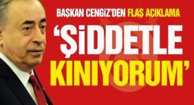 Galatasaray saldırıyı şiddetle kınadı