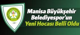 Manisa Büyükşehir Belediyespor'un yeni teknik direktörü belli oldu