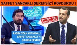 SAFFET SANCAKLI, ŞEREFSİZ RASİM OZAN'I KOVDURDU