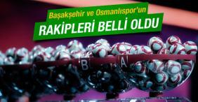 Osmanlıspor ve Başakşehir'in Rakipleri Belli Oldu
